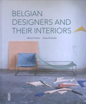 Belgian designers and their interiors ; Belgische designers en hun interieur ; Designers belges et leur intertieur