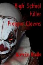 High School Killer Preppie Clowns