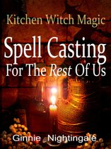 Spell Casting For The Rest Of Us