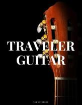 Traveler Guitar Tab Notebook: 6 String Guitar Chord and Tablature Staff Music Paper for Guitar Players, Musicians, Teachers and Students (8.5''x 11''