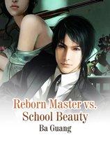 Reborn Master vs. School Beauty