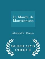 Le Monte de Montecristo - Scholar's Choice Edition
