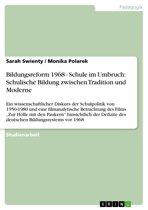 Bildungsreform 1968 - Schule im Umbruch: Schulische Bildung zwischen Tradition und Moderne