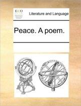 Peace. a Poem.
