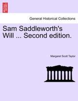 Sam Saddleworth's Will ... Second Edition.