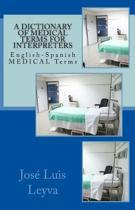 A Dictionary of Medical Terms for Interpreters