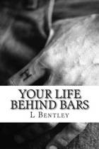 Your Life Behind Bars