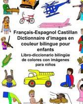 Fran ais-Espagnol Castillan Dictionnaire d'Images En Couleur Bilingue Pour Enfants Libro-Diccionario Biling e de Colores Con Im genes Para Ni os