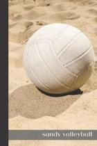 sandy volleyball: small lined Volleyball Notebook / Travel Journal to write in (6'' x 9'') 120 pages