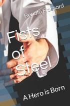 Fists of Steel: A Hero is Born