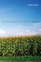 The Kingdom of God Is Green