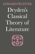 Dryden's Classical Theory of Literature
