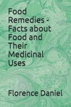 Food Remedies - Facts about Food and Their Medicinal Uses