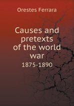 Causes and Pretexts of the World War 1875-1890