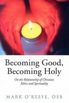 Becoming Good, Becoming Holy