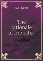 The Rationale of Fire Rates