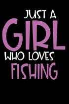 Just A Girl Who Loves Fishing