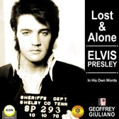 Lost & Alone: Elvis Presley in His Own Words