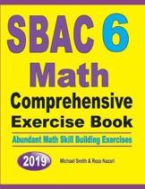 SBAC 6 Math Comprehensive Exercise Book: Abundant Math Skill Building Exercises