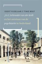 J.L.C. Schroeder van der Kolk en het ontstaan van de psychiatrie in Nederland