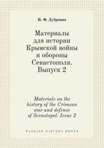 Materials on the History of the Crimean War and Defense of Sevastopol. Issue 2
