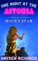 One Night at the Astoria: The Friends and Adventures of Rocky Star