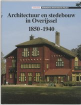 Architectuur en stedebouw 3 - Architectuur en stedebouw in Overijssel 1850-1940