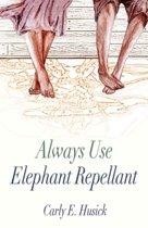 Always Use Elephant Repellant