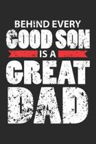 Behind every Good Son is a Great Dad: Father and Son ruled Notebook 6x9 Inches - 120 lined pages for notes, drawings, formulas - Organizer writing boo