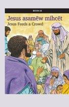 Jesus asamēw mihcēt