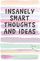 Insanely Smart Thoughts and Ideas: Blank Lined Notebook Journal Gift for Coworker, Teacher, Friend