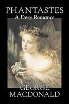 Phantastes, a Faerie Romance by George Macdonald, Fiction, Classics, Action & Adventure