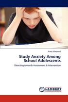 Study Anxiety Among School Adolescents