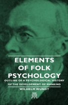Elements Of Folk Psychology - Outline Of A Psychological History Of The Development Of Mankind