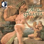 Handel: Acis and Galatea / The Scholars of London