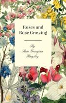 Roses And Rose Growing