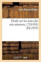 tude Sur Les Actes Des Rois Asturiens, (718-910)