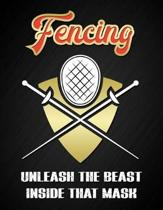 Fencing - Unleash the Beast Behind That Mask