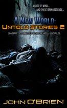A New World: Untold Stories 2