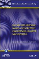 Real-Time Three-Dimensional Imaging of Dielectric Bodies Using Microwave/Millimeter Wave Holography