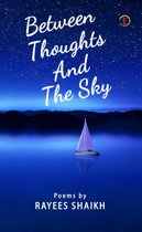 Between Thoughts And The Sky
