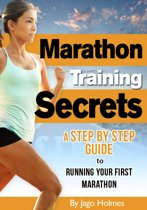 Omslag van 'Marathon Training Secrets: A Step By Step Guide To Running Your First Marathon'