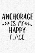 Anchorage Is My Happy Place