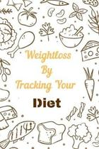 Weight loss By Tracking Your Diet Planner Notebook Journal: Weight Loss Journal Food Keto Diet Planner Exercise Dairy Calendar Meal Tracker Perfect Fo