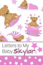 Letters to My Baby Skylar