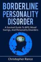 Borderline Personality Disorder: A survival guide to BPD, mood swings, and personality disorders