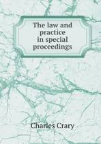 The Law and Practice in Special Proceedings
