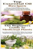 Top Essential Oil Recipes & the Beginners Guide to Medicinal Plants