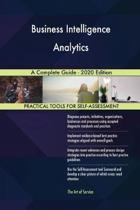 Business Intelligence Analytics a Complete Guide - 2020 Edition