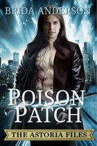 Poison Patch. The Astoria Files Series Book 2
